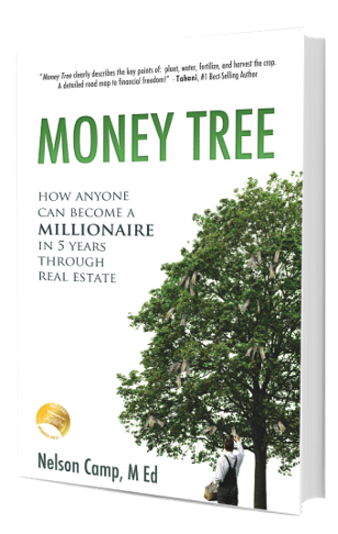 money tree, nelson camp, real estate investment, passive income, five-year millionaire, 5-year millionaire, rental properties